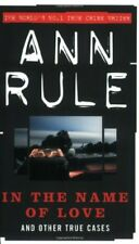 In the Name of Love (True Crime Files Series) By Ann Rule