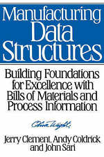 Manufacturing Data Structures: Building Foundations for Excellence with Bills of