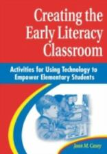 Creating the Early Literacy Classroom: Activities for Using Technology-ExLibrary