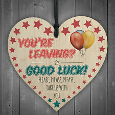 You're Leaving? Good Luck Wooden Hanging Heart Work Colleague Leaving Gift Sign