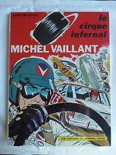 MICHEL VAILLANT n° 15  LE CIRQUE INFERNAL  E.O 1969  COMME NEUF