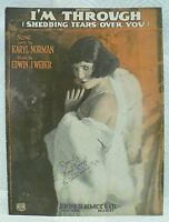 SHEET MUSIC I'M THROUGH SHEDDING TEARS OVER YOU DATED 1922