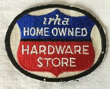 Vintage IRHA Home Owned Hardware Store Sew On Patch