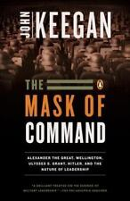 The Mask of Command: Alexander the Great, Wellington, Ulysses S. Grant, Hitler,