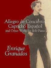 Allegro de Concierto, Capricho Español and Other Works for Solo Piano (Dover Mus