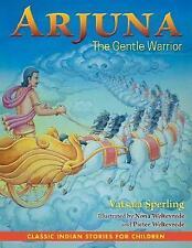 Arjuna : The Gentle Warrior