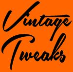 Vintage Tweaks