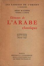 Elements de l'arabe classique- R.BLACHERE, 1958 Maisonneuve -  ST941