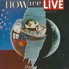 How Do We Live - Dry Land (NEW CD)