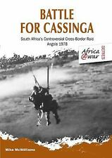Battle for Cassinga South Africa's Cross-Border Raid Reference Book