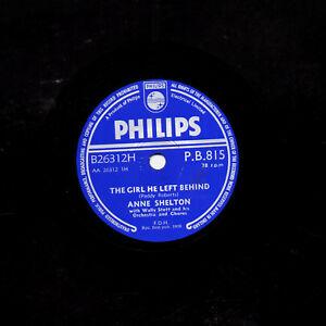 RARE 1958 ANNE SHELTON 78  THE GIRL HE LEFT BEHIND  UK PHILIPS PB 815 E+/M-