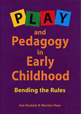 NEW Play and Pedagogy in Early Childhood By Susan Dockett Paperback