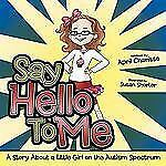 Say Hello to Me : A Story about a Little Girl on the Autism Spectrum by April...