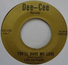 LEE MATTHEWS ~ YOU'LL HAVE MY LOVE ~ DEE-CEE 45 from CLEVELAND OHIO oldies HEAR
