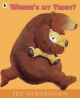 Where's My Teddy? (Eddy and the Bear), Alborough, Jez, Very Good Book