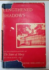 LENGTHENED SHADOWS - SISTERS OF MERCY CEDAR RAPIDS IOWA by Sister Mary Holland