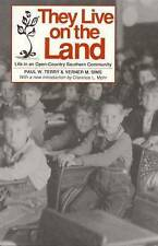 They Live on The Land: Life in an Open Country Southern Community (Library Alaba