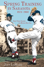 Spring Training in Sarasota 1924-1960: New York Giants and Boston Red Sox [FL]