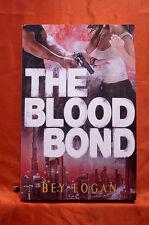 Blood Bond - Bey Logan - Softbound - Signed