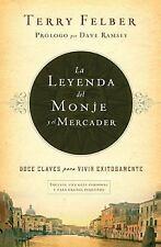 NEW - La leyenda del monje y el mercader: Doce claves para vivir exitosamente