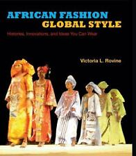 African Fashion, Global Style: Histories, Innovations, and Ideas You Can Wear (P