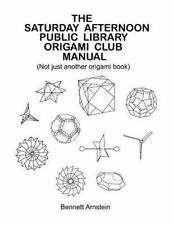 The Saturday Afternoon Public Library Origami Club Manual by Bennett Arnstein...