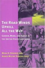 The Road Winds Uphill All the Way: Gender, Work, and Family in the United State
