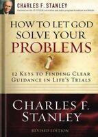 How to Let God Solve Your Problems : 12 Keys for Finding Clear Guidance in Li...
