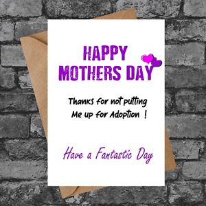 BC281 Thanks For not putting me Up for Adopt Funny Rude Cheeky Mothers Day card