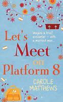 Let's Meet On Platform 8, Matthews, Carole , Acceptable, FAST Delivery