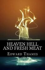 Heaven, Hell and Fresh Meat : Anthology of Novellas by Edward Thames (2014,...