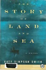 The Story of Land and Sea by Katy Simpson Smith (2014, Paperback, Large Type)
