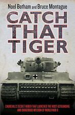 "BOTHAM/MONTAGUE ""CATCH THAT TIGER"" 2012 1ST/2ND ED HC/DJ NF/VG+ SECRET MISSION!"