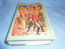 Classic Western - Clive Sinclair's TRUE TALES OF THE WILD WEST - Hardback