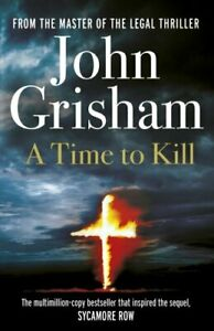 A Time To Kill by Grisham, John Book The Cheap Fast Free Post