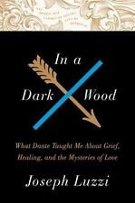 In a Dark Wood: What Dante Taught Me About Grief, Healing, and the-ExLibrary