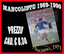 MANCOLISTE FIGURINE ALBUM CALCIATORI PANINI 1989-1990 89-90 OTTIME DA RECUPERO