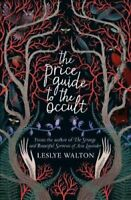 The Price Guide to the Occult by Leslye Walton 9781406373509 | Brand New