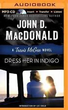 Travis Mcgee Mysteries: Dress Her in Indigo 11 by John D. MacDonald (2014,...