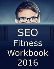 SEO Fitness Workbook: 2016 Edition: The Seven Steps to Search Engine Optimizatio