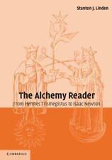 The Alchemy Reader: From Hermes Trismegistus to Isaac Newton Stanton J. Linden