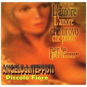 Angelo dei Teppisti dei sogni, Piccolo Fiore - L'amore che provo per te CD