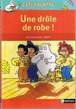 Une Drôle de Robe ! * GAFI  * Mérel * CP * 6 ans * roman jeune lecteur