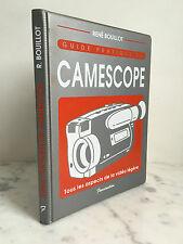 René Bouillot Guide pratique du Camescope Fascination 1993