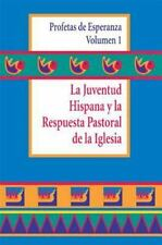 La Juventud Hispana y la Respuesta Pastoral de la Iglesia (Profetas De