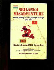 Srilanka Misadventure: India's Military Peace-Keeping Campaign 1987-1990 HBdj