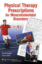 Physical Therapy Prescriptions for Musculoskeletal Disorders by Grant Cooper