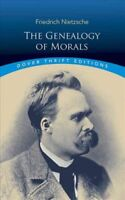 The Genealogy of Morals by Friedrich Wilhelm Nietzsche 9780486426914