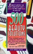 500 Beauty Solutions: Expert Advice on Hair and Nail Care-What to Buy and How to