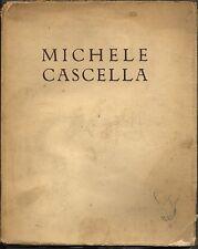 MICHELE CASCELLA, PRESENTAZIONE DI G.B. ANGIOLETTI, HOEPLI 1942 - XX